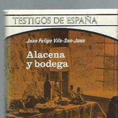 Libros de segunda mano: ALACENA Y BODEGA, JUAN FELIPE VILA SAN JUAN, TESTIGOS DE ESPAÑA PLAZA Y JANES BCN 1971, 175 PÁGS. Lote 43886895