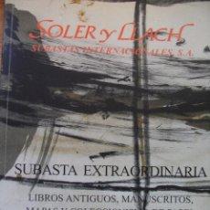 Libros de segunda mano: SOLER Y LLACH - CATALOGO - SUBASTA DE MANUSCRITOS, MAPAS Y COLECCIONISMO DE PAPEL. Lote 43891002