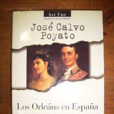 Livros em segunda mão: CALVO POYATO, JOSÉ. LOS ORLEÁNS EN ESPAÑA. Lote 43892064