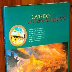 Libros de segunda mano: OVIEDO EN EL ARTE DEL SIGLO XX POR AMPARO FERNÁNDEZ DE ED. NOBEL EN OVIEDO 1998. Lote 43907004