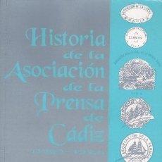 Libros de segunda mano: HISTORIA DE LA ASOCIACION DE LA PRENSA DE CADIZ (1909- 1992) MUNDI-64. Lote 43912737