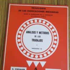 Libros de segunda mano: ANÁLISIS Y MÉTODOS DE LOS TRABAJOS - TECNOLOGÍA DE LAS FABRICACIONES MECÁNICAS 1958. Lote 120850262