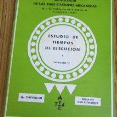 Libros de segunda mano: ESTUDIO DE TIEMPOS DE EJECUCIÓN - TECNOLOGÍA DE LAS FABRICACIONES MECÁNICAS 1958. Lote 102122732