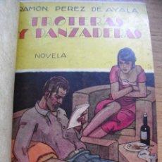 Libros de segunda mano: RAMON PEREZ DE AYALA - TROTERAS Y DANZADERAS – 1930 – CUBIERTA DE PENAGOS. Lote 43920885