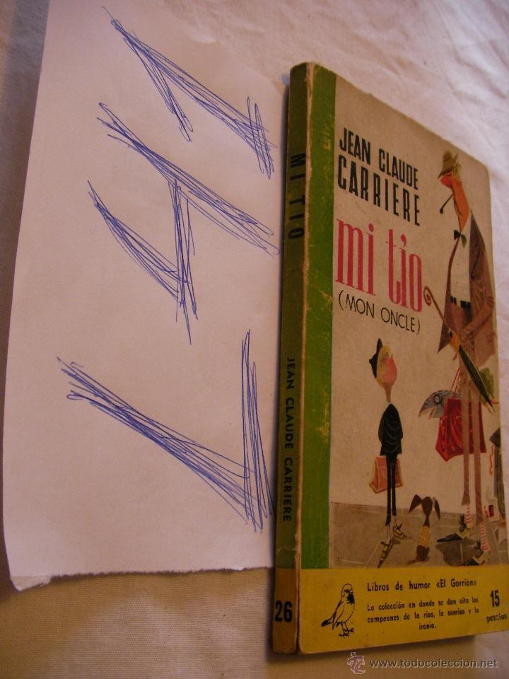 MI TIO - JEAN CLAUDE CARRIERE (Libros de Segunda Mano (posteriores a 1936) - Literatura - Otros)