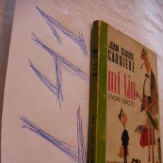 Libros de segunda mano: MI TIO - JEAN CLAUDE CARRIERE. Lote 43938062