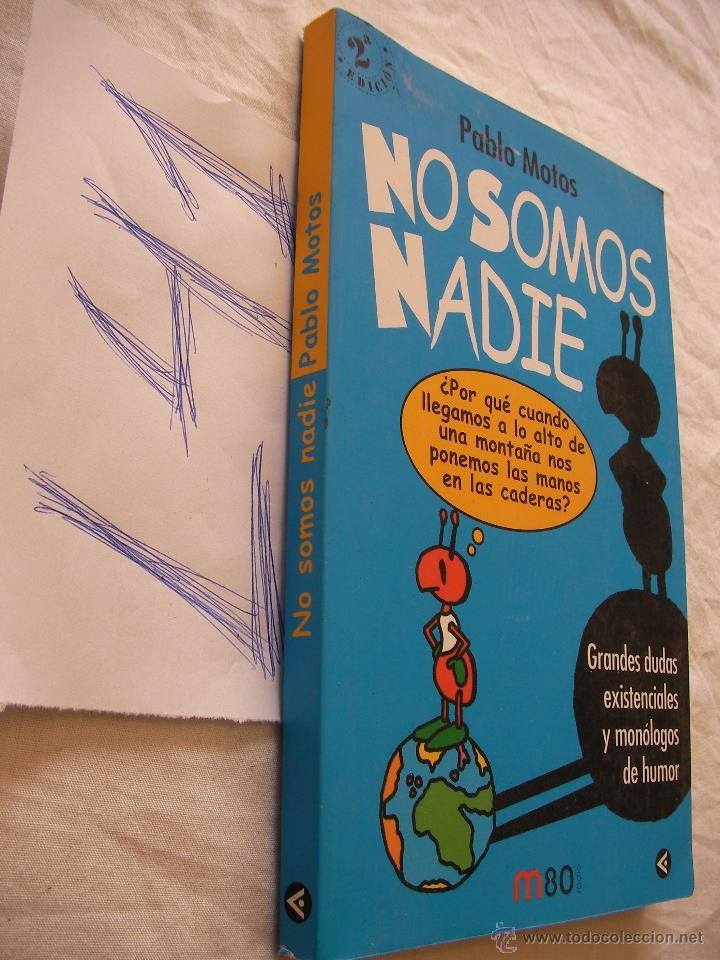 NO SOMOS NADIE - PABLO MOTOS (Libros de Segunda Mano - Pensamiento - Otros)