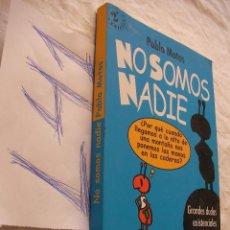 Libros de segunda mano: NO SOMOS NADIE - PABLO MOTOS. Lote 43941142