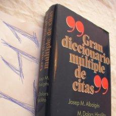 Libros de segunda mano: GRAN DICCIONARIO MULTIPLE DE CITAS - JOSEP ALBAIGES - DOLORS HIPOLITO. Lote 43941153