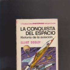 Libros de segunda mano: LA CONQUISTA DEL ESPACIO - HISTORIA DE LA AVIACION - EDITORIAL BRUGUERA 1970 / ILUSTRADO. Lote 43955893