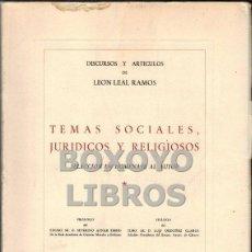 Libros de segunda mano: LEAL RAMOS, LEÓN. TEMAS SOCIALES, JURÍDICOS Y RELIGIOSOS. SELECCIÓN EN HOMENAJE AL AUTOR. Lote 43837236