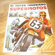 Libros de segunda mano: EL JOVEN INGENIERO SUPERMOTOS PHILLIP CHAPMAN EDICIONES PLESA SM 1979. Lote 43966627
