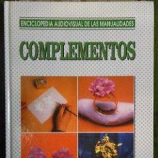 Libros de segunda mano: ENCICLOPEDIA AUDIOVISUAL DE LAS MANUALIDADES. COMPLEMENTOS. Lote 43971953