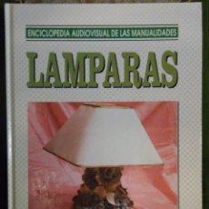 Libros de segunda mano: ENCICLOPEDIA AUDIOVISUAL DE LAS MANUALIDADES. LAMPARAS. Lote 43971972
