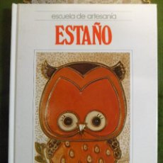 Libri di seconda mano: MANUALIDADES. ESCUELA DE ARTESANÍA. ESTAÑO. QUORUM. Lote 135825266