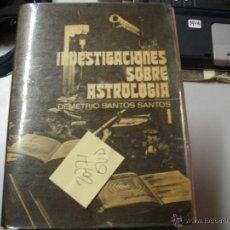 Libros de segunda mano: INVESTIGACIONES SOBRE ASTROLOGIA IDEMETRIO SANTOS SANTOS197880 €. Lote 43980261