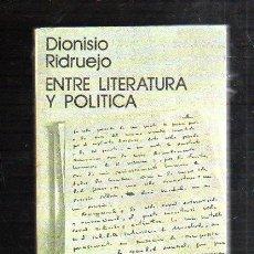 Libros de segunda mano: ENTRE LITERATURA Y POLITICA POR DIONISIO RIDRUEJO. 1973. HORA H. SEMINARIOS Y EDICIONES S.A. Lote 221128052