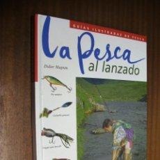 Libros de segunda mano: GUÍAS ILUSTRADAS DE PESCA: LA PESCA AL LANZADO / DIDIER MAGNAN / TIKAL EDICIONES. Lote 43985495