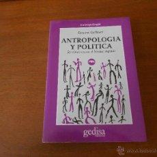 Libros de segunda mano: ANTROPOLOGÍA Y POLÍTICA (ERNEST GELLNER) GEDISA EDITOR. Lote 43989803