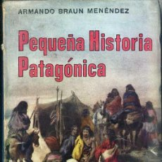 Libros de segunda mano: BRAUN MENÉNDEZ : PEQUEÑA HISTORIA PATAGÓNICA (CHILE, 1971) . Lote 43990101
