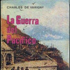 Libros de segunda mano: VARIGNY : LA GUERRA DEL PACÍFICO (CHILE, 1971) . Lote 43990135