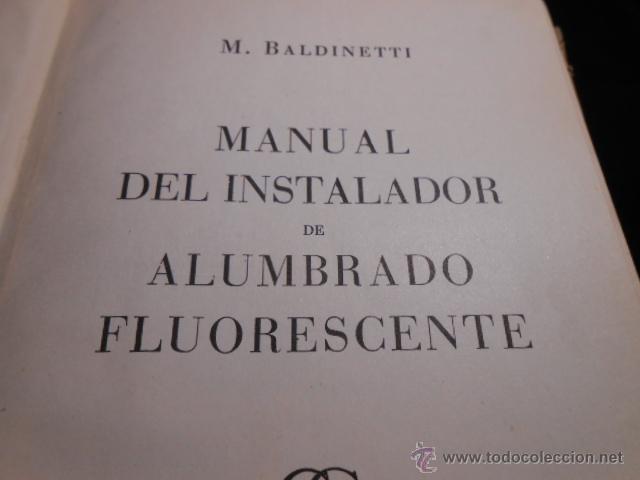 Libros de segunda mano: MANUAL DEL INSTALADOR DE ALUMBRADO FLUORESCENTE. 1950 - Foto 2 - 43995549