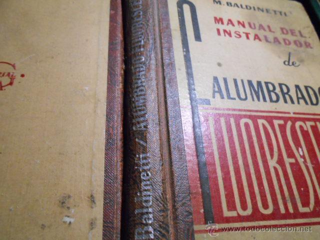 Libros de segunda mano: MANUAL DEL INSTALADOR DE ALUMBRADO FLUORESCENTE. 1950 - Foto 4 - 43995549