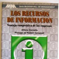 Libros de segunda mano: 'LOS RECURSOS DE INFORMACIÓN; VENTAJA COMPETITIVA EN LAS EMPRESAS' - POR ALFONS CORNELLA - AÑO 1994. Lote 44031621