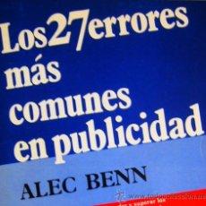 Libros de segunda mano: LOS 27 ERRORES MÁS COMUNES EN PUBLICIDAD -- POR ALEC BENN -- AÑO 1986 -- PERFECTO ESTADO. Lote 44046158