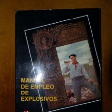 Libros de segunda mano: MANUAL DE EMPLEO DE EXPLOSIVOS DE UNION ESPAÑOLA DE EXPLOSIVOS / 1994. Lote 44052083