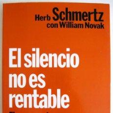 Libros de segunda mano: 'EL SILENCIO NO ES RENTABLE', EL EMPRESARIO FRENTE A LOS MEDIOS DE COMUNICACIÓN --- PRIMERA EDICIÓN. Lote 44068828