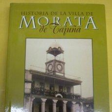 Libros de segunda mano: HISTORIA DE LA VILLA DE MORATA DE TAJUÑA MADRID J.A. DE LA TORRE BRICEÑO . Lote 44080011