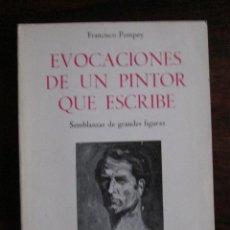 Libros de segunda mano: EVOCACIONES DE UN PINTOR QUE ESCRIBE. -- FRANCISCO POMPEY - CON DEDICATORIA AUTÓGRAFA. Lote 44101883