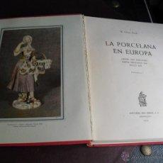 Libros de segunda mano: LA PORCELANA EN EUROPA DESDE SUS ORÍGENES HASTA PRINCIPIOS DEL SIGLO XIX.- VOLUMEN I.. Lote 44103132