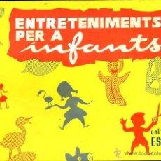 Libros de segunda mano: NURIA FORTUNY DE JUNCADELLA : ENTRETENIMENTS PER A INFANTS (NOVA TERRA, 1961) MANUALIDADES. Lote 44105758
