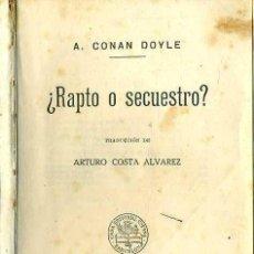Libros de segunda mano: CONAN DOYLE : RAPTO O SECUESTRO - SHERLOCK HOLMES (SOPENA). Lote 44105978