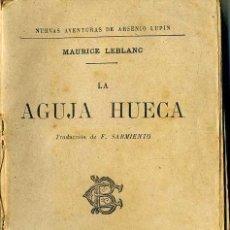 Libros de segunda mano: MAURICE LEBLANC : LA AGUJA HUECA (BOURET, 1914). Lote 44106046