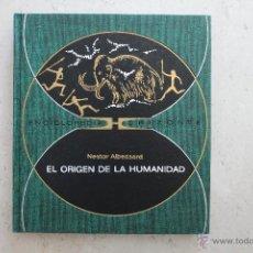 Libros de segunda mano: EL ORIGEN DE LA HUMANIDAD - NESTOR ALBESSARD - ENCICLOPEDIA HORIZONTE. Lote 44106162