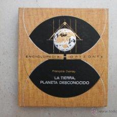 Libros de segunda mano: LA TIERRA, PLANETA DESCONOCIDO - FRANCOIS DERREY - ENCICLOPEDIA HORIZONTE. Lote 44106207