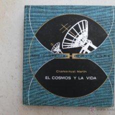 Libros de segunda mano: EL COSMOS Y LA VIDA - CHARLES - NOEL MARTIN - ENCICLOPEDIA HORIZONTE. Lote 44106227