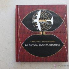 Libros de segunda mano: LA ACTUAL GUERRA SECRETA - PIERRE NORD - JACQUES BERGIER - ENCICLOPEDIA HORIZONTE. Lote 44106247