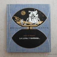 Libros de segunda mano: LA LUNA, Y MAÑANA... - JEAN E. CHARON - ENCICLOPEDIA HORIZONTE. Lote 44106278