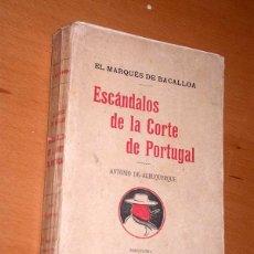 Libros de segunda mano: EL MARQUÉS DE BACALLOA. ESCÁNDALOS DE LA CORTE DE PORTUGAL. ANTONIO DE ALBURQUERQUE. GRANADA Y CIA.+. Lote 44115452