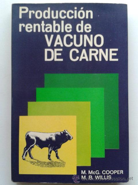 PRODUCCION RENTABLE DE VACUNO DE CARNE - M. MCG. COOPER / M. B. WILLIS - GANADERIA segunda mano