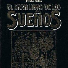 Libros de segunda mano: EL GRAN LIBRO DE LOS SUEÑOS EMILIO SALAS . Lote 44135924