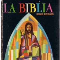 Libros de segunda mano: LA BIBLIA. RELATOS ILUSTRADOS. EDITORIAL EVERST 1972. (CCH). Lote 44138348