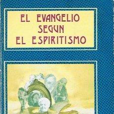 Libros de segunda mano: EL EVANGELIO SEGÚN EL ESPIRITISMO ALLAN KARDEC. Lote 44155902
