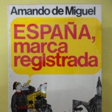 Libros de segunda mano: AMANDO DE MIGUEL. ESPAÑA, MARCA REGISTRADA. Lote 44169760
