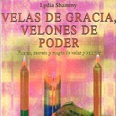 Libros de segunda mano: VELAS DE GRACIA,VELONES DE PODER LYDIA SHAMMY . Lote 44174690