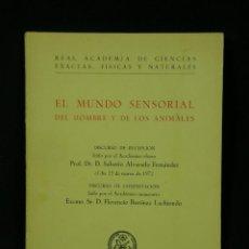 Libros de segunda mano: EL MUNDO SENSORIAL DEL HOMBRE Y DE LOS ANIMALES REAL ACADEMIA DE CIENCIAS EXACTAS FÍSICAS 1972. Lote 44175985